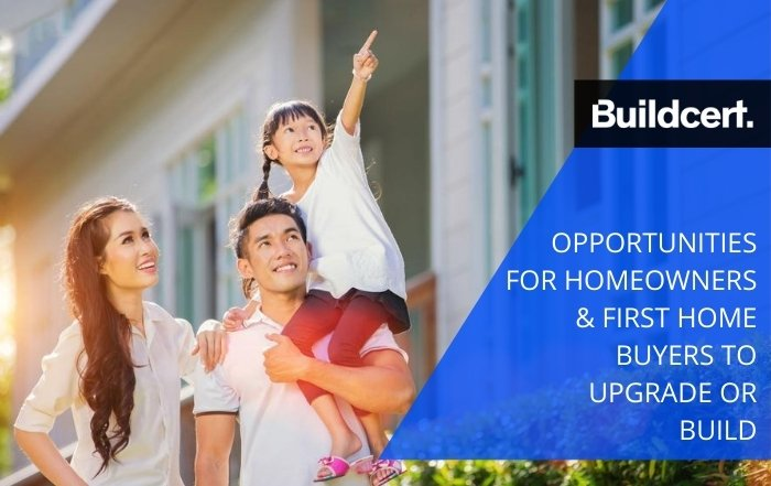 Opportunities for Homeowners & First Home Buyers to Upgrade or Build